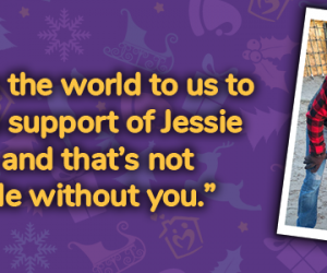 """""""It means the world to us to have the support of Jessie May, and that's not possible without you."""""""